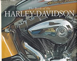 The Book Of Harley-Davidson One Hundred Years Of A Modern Legend