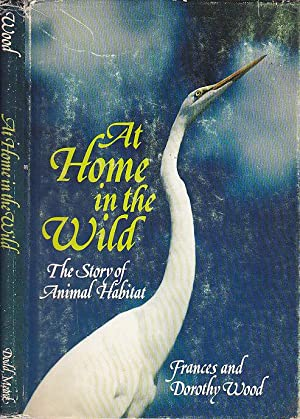 At Home In The Wild: The Story of Animal Habitat