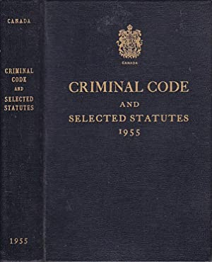 Criminal Code and Selected Statutes 1955 Chapter 51, 2-3 Elizabeth II, 1953-54