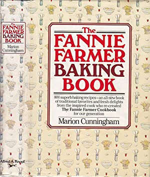 The Fannie Farmer Baking Cookbook: 800 Superb Baking Recipes.An All-New Book of Traditional Favor...