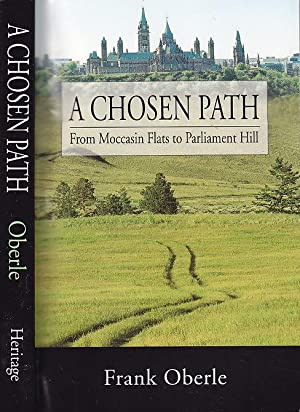 A Chosen Path: From Mocassin Flats to Parliament Hill