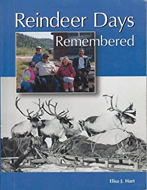 Reindeer Days Remembered: Hart, Elisa J.