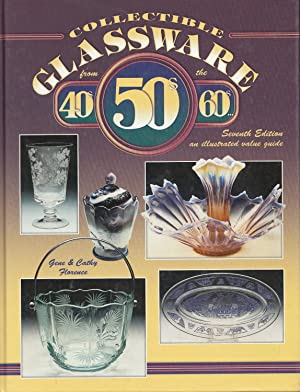Collectible Glassware from the 40s, 50s, 60s: Florence, Gene; Florence,
