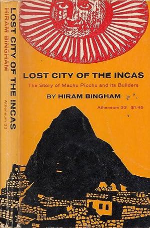 Lost City Of The Incas The Story: Bingham, Hiram