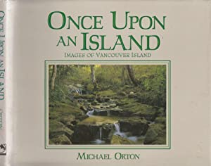 Once Upon An Island: Images Of Vancouver Island