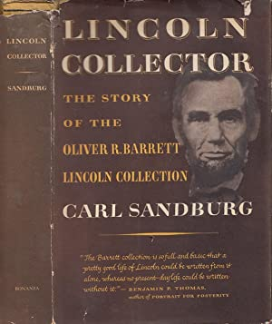 Lincoln Collector The Story Of The Oliver R. Barrett Lincoln Collection