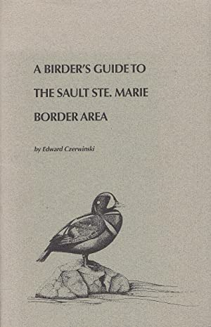 A Birder's Guide To The Sault Ste. Marie Border Area