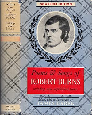 Poems And Songs Of Robert Burns Including Some Unpublished Poems