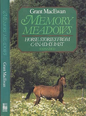 Memory Meadows: Horse Stories From Canada's Past Expanded Edition