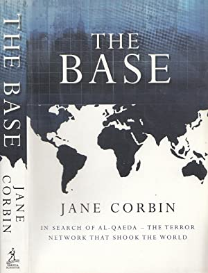 The Base: In Search Of Al-Qaeda - The Terror Network That Shook the World