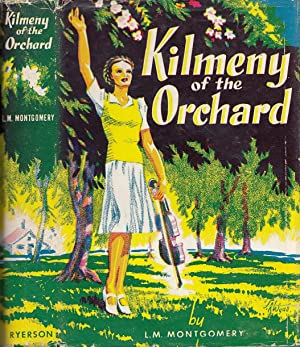 Kilmeny of the Orchard: Montgomery, L[ucy] M[aud]