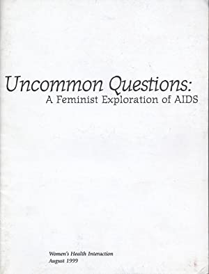 Uncommon Questions: A Feminist Exploration Of AIDS