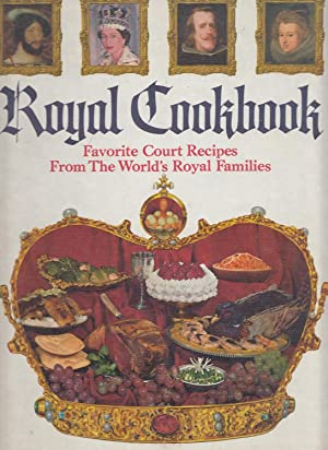 Royal Cookbook;: Favorite Court Recipes from the World's Royal Families