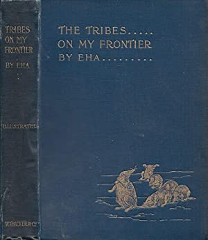 The Tribes On My Frontier An Indian Naturalist's Foreign Policy Sixth Edition