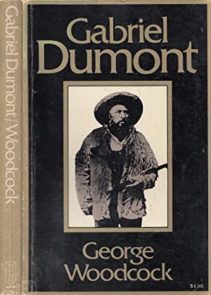 Gabriel Dumont: The Metis Chief and His Lost World