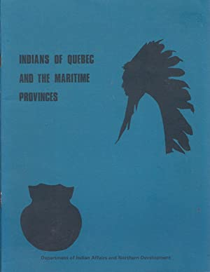 Indians Of Quebec And The Maritime Provinces: Department Of Indian