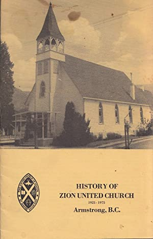 History Of Zion United Church 1925-1975 Armstrong, B. C.