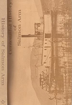 Centennial History of Salmon Arm