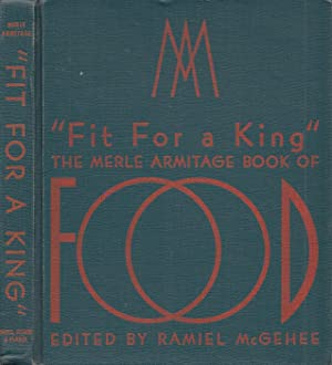 Fit For A King The Merle Armitage Book Of Food