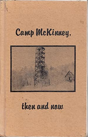 Camp McKinney Then And Now