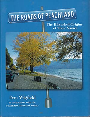 The Road To Peachland The Historical Origins Of Their Names