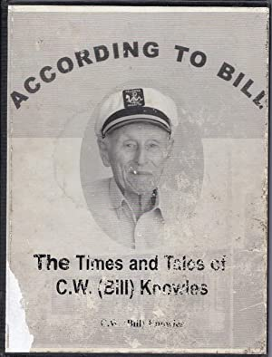 According to Bill : The Times and Tales of C. W. (Bill) Knowles