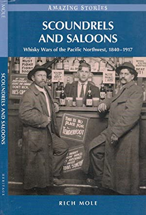 Scoundrels and saloons : whisky wars of the Pacific Northwest, 1840 1917 (Amazing Stories)