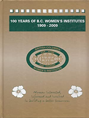 100 Years of British Columbia Women's Institute 1909-2009