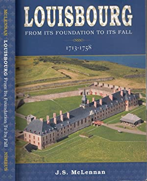 Louisbourg : From Its Foundation To Its Fall 1713-1758