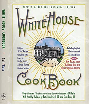 The White House Cook Book A Comprehensive: Ziemann, Hugo; Gillette,
