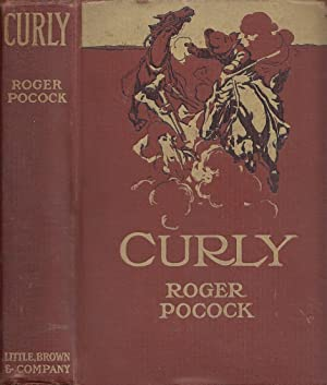 Curly A Tale Of The Arizona Desert: Pocock, Roger [Henry