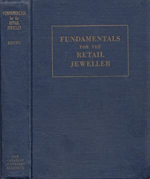Fundamentals For The Retail Jeweller: Brown, Raymond P[innell]
