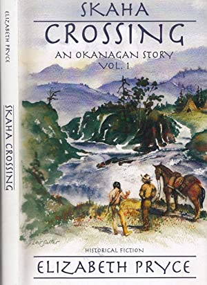 Skaha Crossing An Okanagan Story Vol. 1