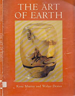 The Art of Earth: An Anthology: Murray, Rona; Dexter,