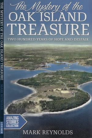 The Mystery of the Oak Island Treasure: Two Hundred Years of Hope and Despair (Amazing Stories Se...