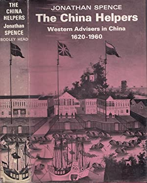 The China Helpers: Western Advisers in China, 1620-1960