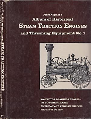 Floyd Clymer's Album Of Historical Steam Traction Engines And Threshing Equipment No. 1