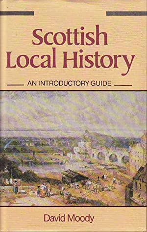 Scottish Local History: An Introductory Guide