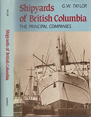 Shipyards Of British Columbia: The Principal Companies