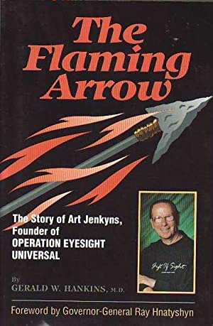 The Flaming Arrow: The Story of Art: Hankins, Gerald W.;Operation