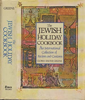 The Jewish Holiday Cookbook An International Collection Of Recipes And Customs