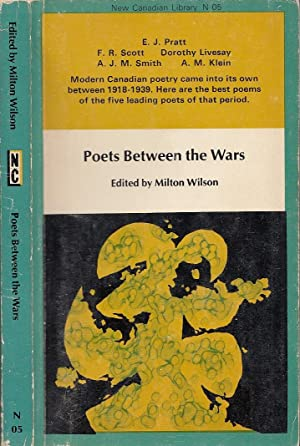 Poets Between The Wars : E.J. Pratt,: Wilson, Milton [Thomas]