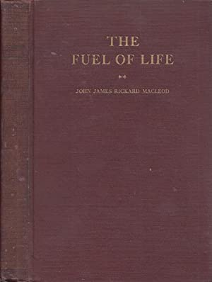 The Fuel Of Life Experimental Studies In Normal And Diabetic Animals Louis Clark Vanuxem Foundati...