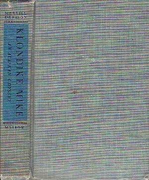 Klondike Mike An Alaskan Odyssey: Denison, Merrill