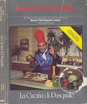 Italian Gourmet Cooking La Cucina Di Pasquale: Carpino, Pasquale;Drynan, Judith