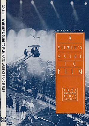 A Viewer's Guide To Film: Arts, Artifices,: Gollin, Richard M.