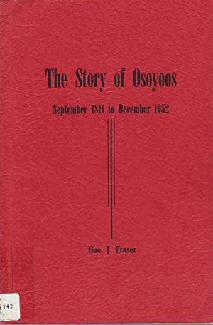 The Story of Osoyoos September 1811 to December 1952