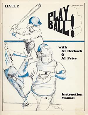 Play Ball Level Two A Teaching Manual: Herback, Al; Price,