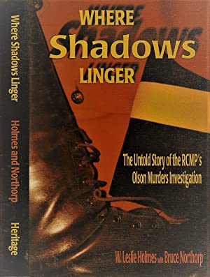 Where Shadows Linger: The Untold Story of the RCMP's Olson Murders Investigation