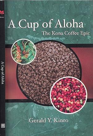 A Cup of Aloha: The Kona Coffee: Kinro, Gerald Y.